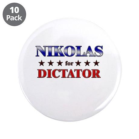 "NIKOLAS for dictator 3.5"" Button (10 pack)"