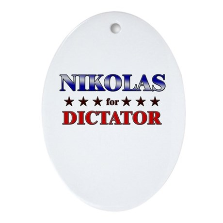NIKOLAS for dictator Oval Ornament