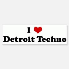 I Love Detroit Techno Bumper Bumper Bumper Sticker