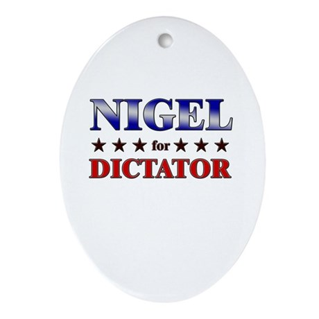 NIGEL for dictator Oval Ornament