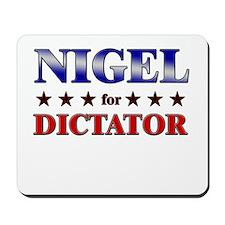 NIGEL for dictator Mousepad
