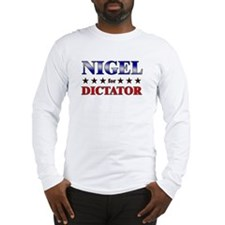 NIGEL for dictator Long Sleeve T-Shirt