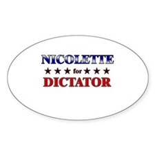 NICOLETTE for dictator Oval Decal