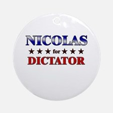 NICOLAS for dictator Ornament (Round)