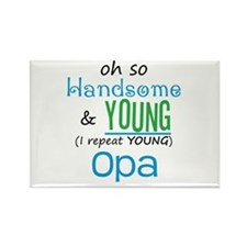 Handsome and Young Opa Rectangle Magnet (100 pack)