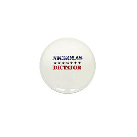 NICKOLAS for dictator Mini Button