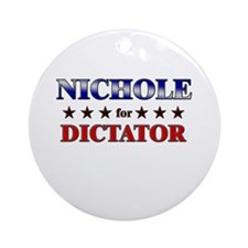 NICHOLE for dictator Ornament (Round)