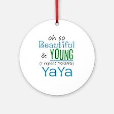 Beautiful and Young YaYa Ornament (Round)