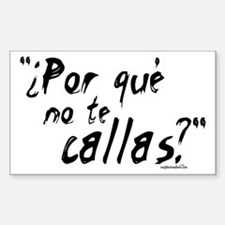 Por qué no te callas? Rectangle Decal