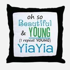 Beautiful and Young YiaYia Throw Pillow