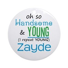 Handsome and Young Zayde Ornament (Round)
