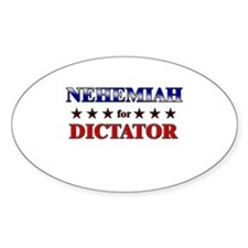NEHEMIAH for dictator Oval Decal