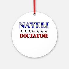 NAYELI for dictator Ornament (Round)