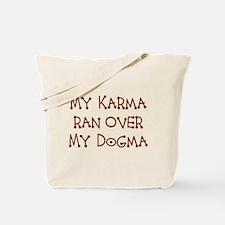 My karma ran over my dogma - Tote Bag