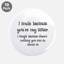 """Because You're My Sister 3.5"""" Button (10 pack)"""