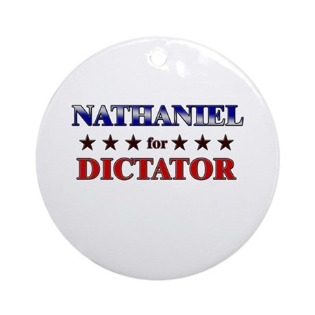 NATHANIEL for dictator Ornament (Round)