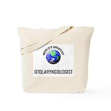 World's Greatest OTOLARYNGOLOGIST Tote Bag