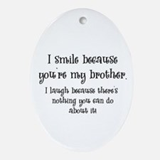Because You're My Brother Oval Ornament