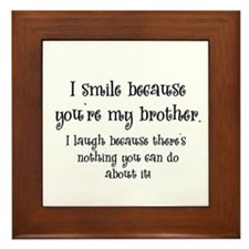 Because You're My Brother Framed Tile