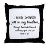 Brother gifts Throw Pillows