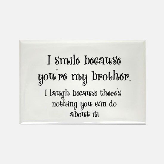 Because You're My Brother Rectangle Magnet