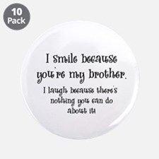 "Because You're My Brother 3.5"" Button (10 pack)"