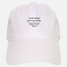 Because You're My Brother Baseball Baseball Cap