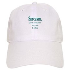 Sarcasm, service i offer Baseball Cap