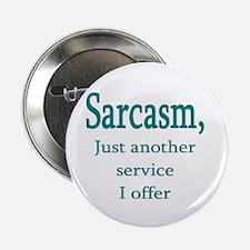 "Sarcasm, service i offer 2.25"" Button (100 pack)"