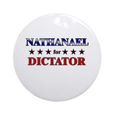 NATHANAEL for dictator Ornament (Round)