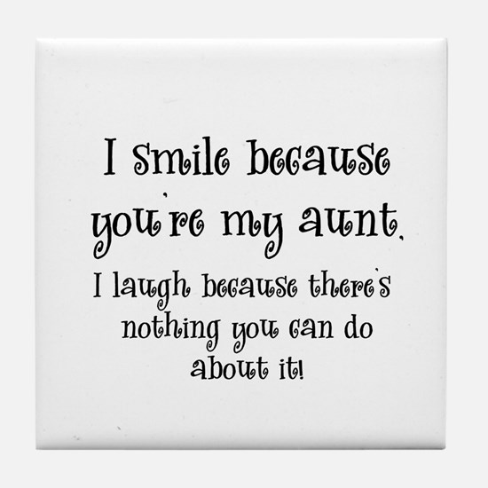 Because You're My Aunt Tile Coaster
