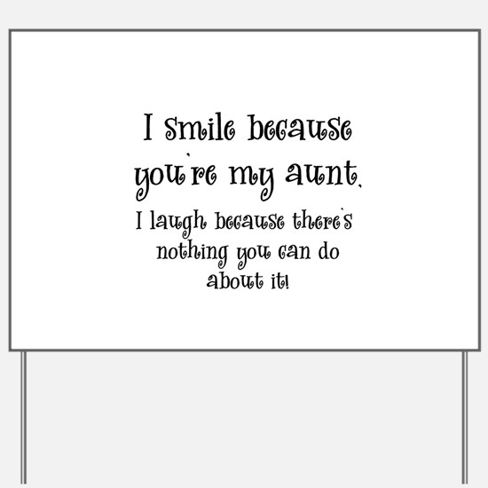 Because You're My Aunt Yard Sign