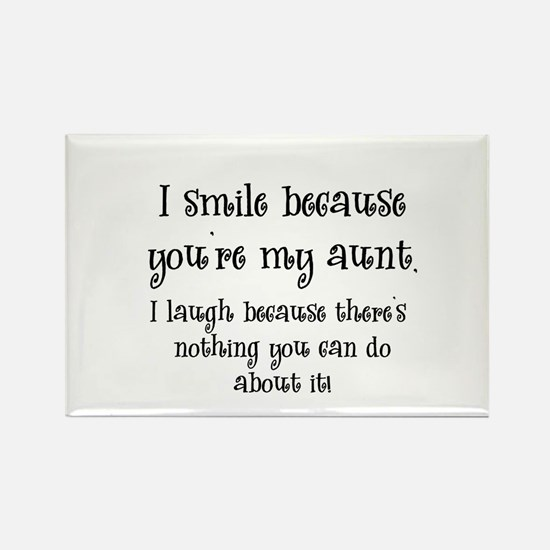 Because You're My Aunt Rectangle Magnet