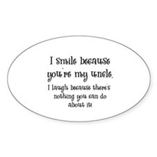 Because You're My Uncle Oval Decal