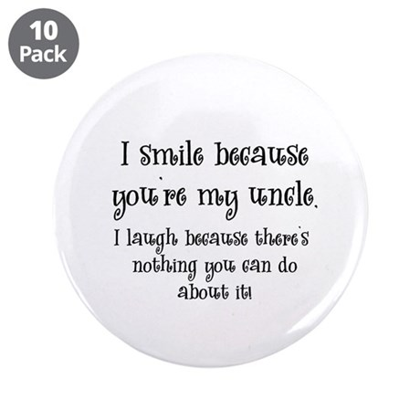 "Because You're My Uncle 3.5"" Button (10 pack)"