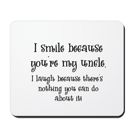 Because You're My Uncle Mousepad