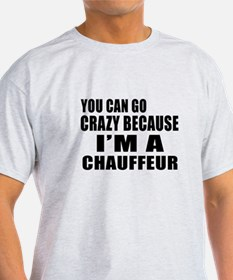 I Am Chauffeur T-Shirt