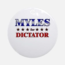 MYLES for dictator Ornament (Round)