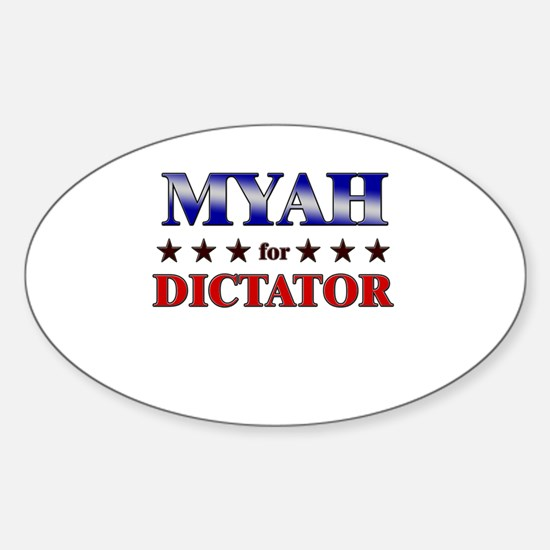 MYAH for dictator Oval Decal