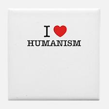 I Love HUMANISM Tile Coaster