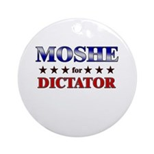 MOSHE for dictator Ornament (Round)