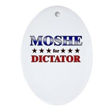 MOSHE for dictator Oval Ornament