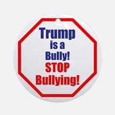Stop bullying, stop Trump Round Ornament