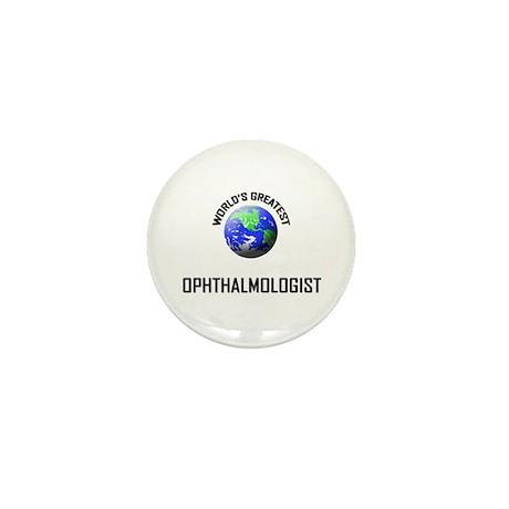 World's Greatest OPHTHALMOLOGIST Mini Button (10 p