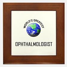 World's Greatest OPHTHALMOLOGIST Framed Tile