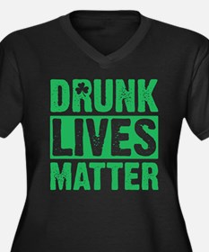 Drunk Lives Matter Plus Size T-Shirt