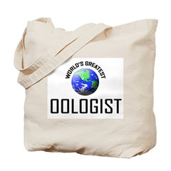 World's Greatest OOLOGIST Tote Bag