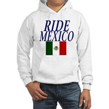 Ride Mexico Hoodie