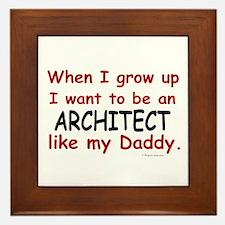 Architect (Like My Daddy) Framed Tile