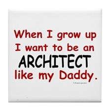 Architect (Like My Daddy) Tile Coaster